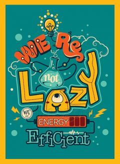 Mẫu thiết kế 045 - we are not lazy, we energy efficient