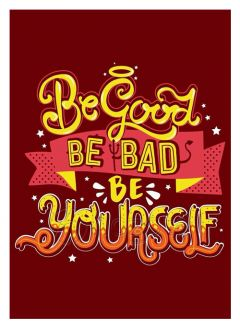 Mẫu thiết kế 071 - Be good be bad be yourself